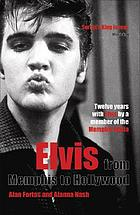 Elvis : from Memphis to Hollywood