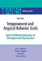 TABS manual for the temperament and atypical behavior scale : early childhood indicators of developmental dysfunction
