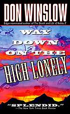 Way down on the high lonely