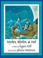 Wynken, Blynken &amp; Nod : a poem