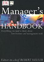 Manager's handbook : everything you need to know about how business and management work