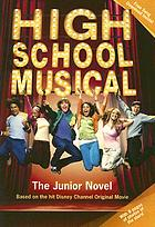 High school musical : the junior novel