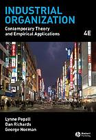 Industrial organization : contemporary theory and empirical applications