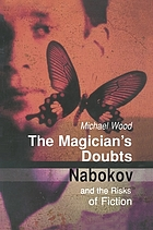 The magician's doubts : Nabokov and the risks of fiction