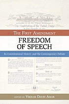 The First Amendment, freedom of speech : its constitutional history and the contemporary debate