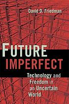 Future imperfect : technology and an uncertain world