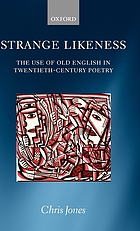 Strange likeness : the use of Old English in twentieth-century poetry