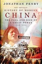 The Penguin history of modern China : the fall and rise of a great power, 1850-2008