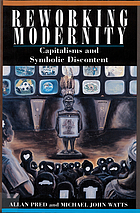 Reworking modernity : capitalisms and symbolic discontent