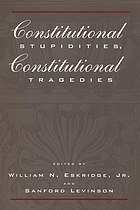 Constitutional stupidities, constitutional tragedies