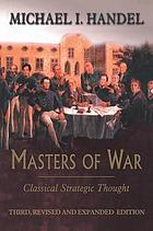 Masters of war : classical strategic thought