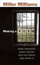 Making a poem : some thoughts about poetry and the people who write it
