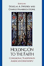 Holding on to the faith : confessional traditions in American Christianity