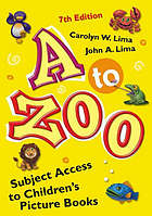 A to zoo : subject access to children's picture booksA to zoo