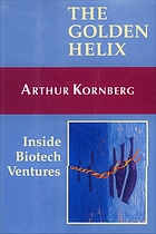 The golden helix : inside biotech ventures
