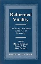 Reformed vitality : continuity and change in the face of modernity