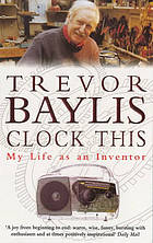 Clock this : my life as an inventor