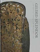 Gilded splendor : treasures of China's Liao Empire (907-1125)
