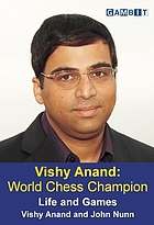 Vishy Anand : world chess champion : life and games