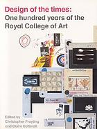 Design of the times : one hundred years of the Royal College of Art