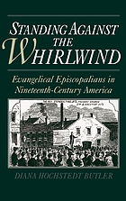 Standing against the whirlwind evangelical Episcopalians in nineteenth-century America