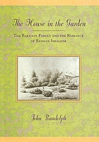 The house in the garden : the Bakunin family and the romance of Russian idealism
