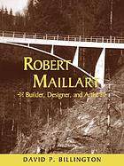 Robert maillart : builder, design, and artist