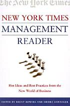 The New York times management reader : hot ideas and best practices from the new world of business