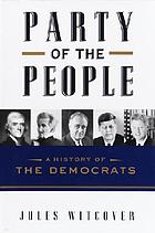 Party of the people : a history of the Democrats