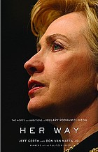 Her way : the hopes and ambitions of Hillary Rodham Clinton