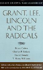 Grant, Lee, Lincoln and the radicals : essays on Civil War leadership