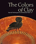 The colors of clay : special techniques in Athenian vases