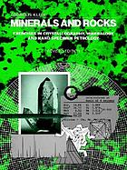 Minerals and rocks : exercises in crystallography, mineralogy, and hand specimen petrology