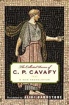 The collected poems of C.P. Cavafy : a new translation