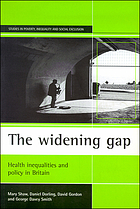 The widening gap : health inequalities and policy in Britain