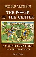 The power of the center : a study of composition in the visual arts