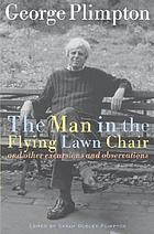The man in the flying lawn chair and other excursions and adventures