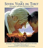 The seven years in Tibet : screenplay and story behind the film