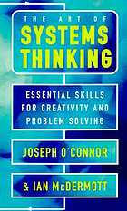 The art of systems thinking : essential skills for creativity and problem solving