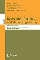 Negotiation, auctions, and market engineering international seminar Dagstuhl Castle, Germany, November 12-17, 2006, revised selected papers