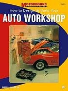 How to design and build your auto workshop
