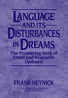 Language and its disturbances in dreams : the pioneering work of Freud and Kraepelin updated