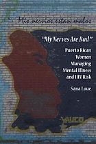 """My nerves are bad"" : Puerto Rican women managing mental illness and HIV risk"