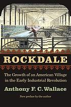 Rockdale : the growth of an American village in the early industrial revolution