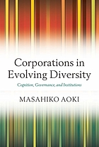 Corporations in evolving diversity : cognition, governance, and institutions