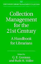 Collection management for the 21st century : a handbook for librarians