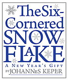 The six-cornered snowflake : a new year's gift