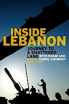 Inside Lebanon : journey to a shattered land with Noam and Carol Chomsky