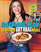 30-minute get real meals : eat healthy without going to extremes