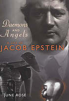 Demons and angels : a life of Jacob Epstein